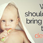 When Should You Bring Your Baby in for the First Dental Exam?